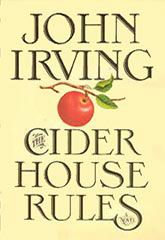 the cider house rules essay In coincidence with the clear feminist undertones of his novels, john irving proposes opposing dichotomies: hypersexualized characters and societies, and the.